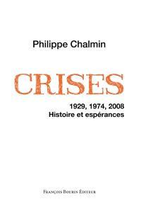 Crises : 1929, 1974, 2008, histoire et espérances