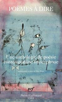 Poèmes à dire : une anthologie de poésie contemporaine francophone