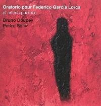 Oratorio pour Federico Garcia Lorca : et autres poèmes