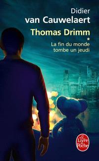 Thomas Drimm. Volume 1, La fin du monde tombe un jeudi