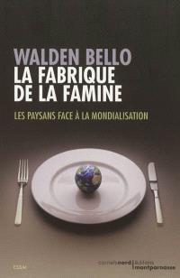 La fabrique de la famine : les paysans face à la mondialisation