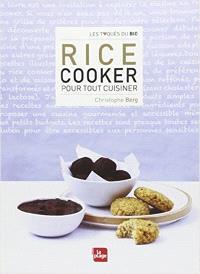 Rice cooker : pour tout cuisiner