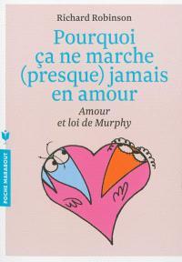 Pourquoi ça ne marche presque jamais en amour : la loi de Murphy expliquée à tous
