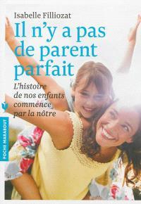 Il n'y a pas de parent parfait : l'histoire de nos enfants commence par la nôtre