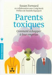 Parents toxiques : comment échapper à leur emprise