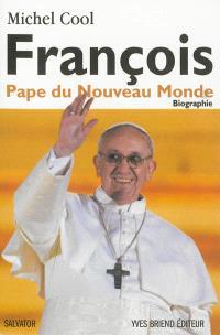 François : pape du nouveau monde