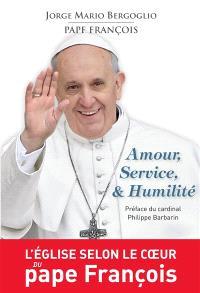 Amour, service et humilité : exercices spirituels donnés à ses frères évêques à la manière de saint Ignace de Loyola