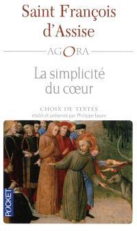 La simplicité du coeur : ainsi parlait Saint François