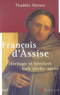 François d'Assise : héritage et héritiers huit siècles après