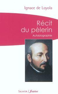 Récit du pèlerin : autobiographie