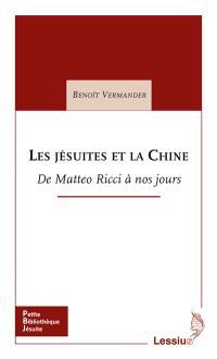 Les jésuites et la Chine : de Matteo Ricci à nos jours