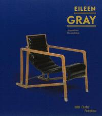 Eileen Gray : l'exposition = Eileen Gray : the exhibition
