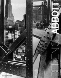 Berenice Abbott : exposition, Paris, Jeu de paume, du 21 février au 29 avril 2012