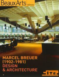 Marcel Breuer (1902-1981) : design & architecture : Cité de l'architecture et du patrimoine