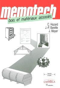 Mémotech bois et matériaux associés : du BEP au BTS de la filière bois