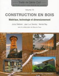 Traité de génie civil de l'Ecole polytechnique fédérale de Lausanne. Volume 13, Construction en bois : matériau, technologie et dimensionnement