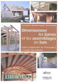 Dimensionner les barres et les assemblages en bois : guide d'application de l'Eurocode 5 à l'usage des artisans