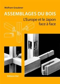 Assemblages du bois : l'Europe et le Japon face à face