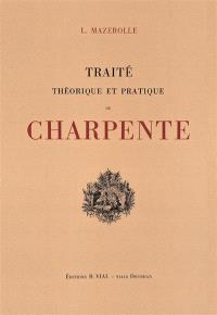 Traité théorique et pratique de charpente