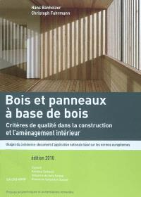 Bois et panneaux à base de bois : critères de qualité dans la construction et l'aménagement intérieur : usages du commerce, document d'application nationale basé sur les normes européennes