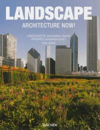 Landscape : architecture now ! = Landschafts : Architektur Heute ! = Paysages contemporains !