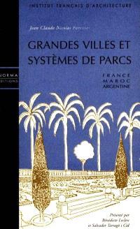 Grandes villes et systèmes de parc : suivi de deux mémoires sur les villes impériales du Maroc et sur Buesnos Aires