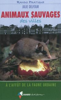 Animaux sauvages des villes : à l'affût de la faune urbaine