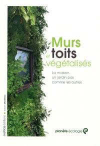 Murs et toits végétalisés : la maison, un jardin pas comme les autres