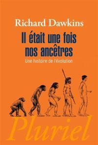 Il était une fois nos ancêtres : une histoire de l'évolution