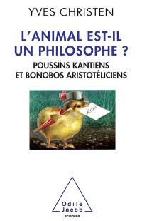 L'animal est-il un philosophe ? : poussins kantiens et bonobos aristotéliciens