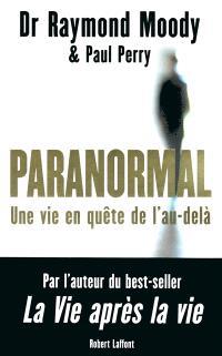 Paranormal : une vie en quête de l'au-delà