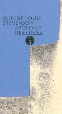 Une apologie des oisifs; Suivi de Causeries et causeurs