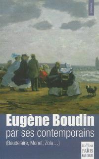 Eugène Boudin par ses contemporains : Baudelaire, Monet, Zola...