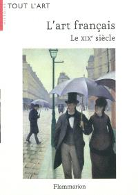 L'art français : le XIXe siècle, 1819-1905