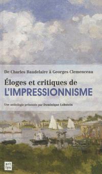 Eloges et critiques de l'impressionnisme : de Charles Baudelaire à Georges Clemenceau : une anthologie