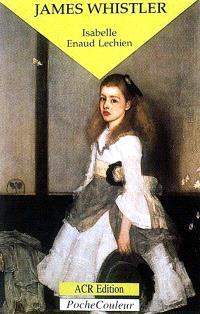James Whistler, le peintre et le polémiste : 1834-1903