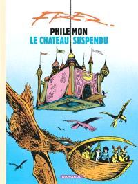 Philémon. Volume 4, Le château suspendu