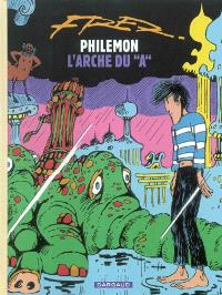 Philémon. Volume 9, L'arche du A