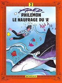 Philémon. Volume 2, Le naufragé du A
