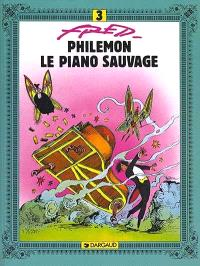 Philémon. Volume 3, Le piano sauvage