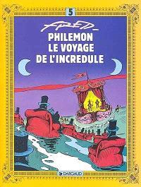 Philémon. Volume 5, Le voyage de l'incrédule