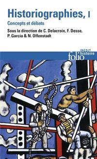 Historiographies : concepts et débats. Volume 1
