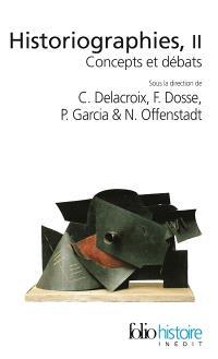 Historiographies : concepts et débats. Volume 2