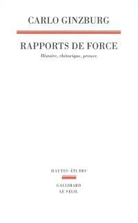 Rapports de force : histoire, rhétorique, preuve
