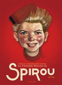 La véritable histoire de Spirou. Volume 1, 1937-1946