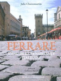 Ferrare : joyau de la Renaissance italienne