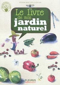 Le livre de mon jardin naturel