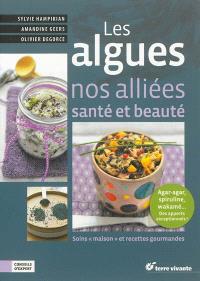 Les algues, nos alliées santé et beauté : 45 soins et recettes gourmandes