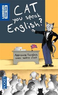 Cat you speak English ? : apprenez l'anglais avec votre chat