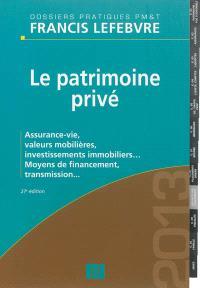 Le patrimoine privé : assurance-vie, valeurs mobilières, investissements immobiliers... : moyens de financement, transmission...